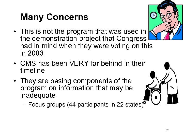 Many Concerns • This is not the program that was used in the demonstration