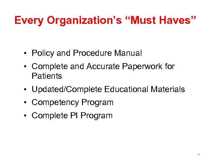 """Every Organization's """"Must Haves"""" • Policy and Procedure Manual • Complete and Accurate Paperwork"""