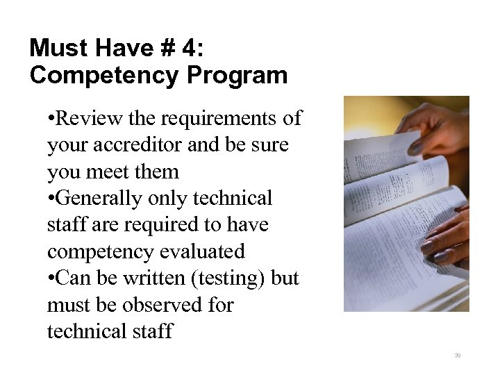 Must Have # 4: Competency Program • Review the requirements of your accreditor and