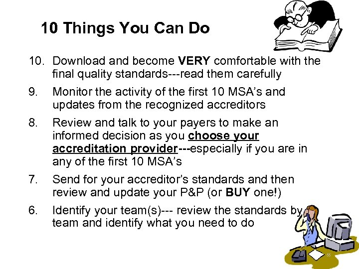 10 Things You Can Do 10. Download and become VERY comfortable with the final