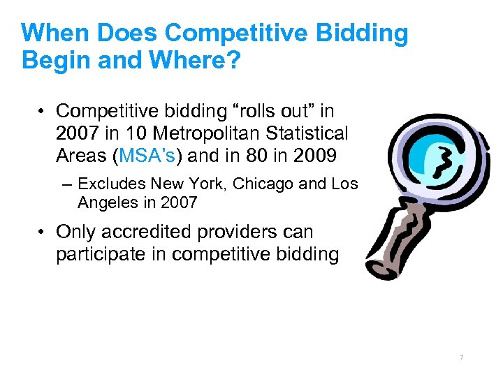 """When Does Competitive Bidding Begin and Where? • Competitive bidding """"rolls out"""" in 2007"""