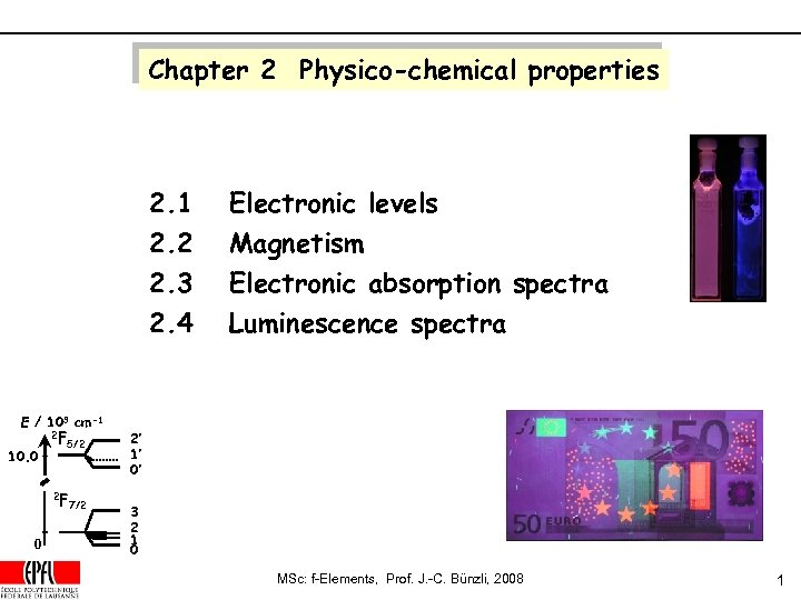 Chapter 2 Physico-chemical properties 2. 1 2. 2 2. 3 2. 4 E /