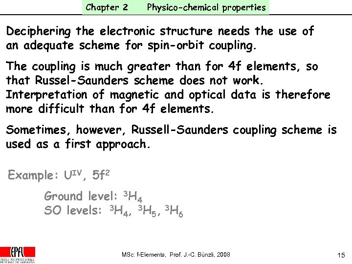 Chapter 2 Physico-chemical properties Deciphering the electronic structure needs the use of an adequate