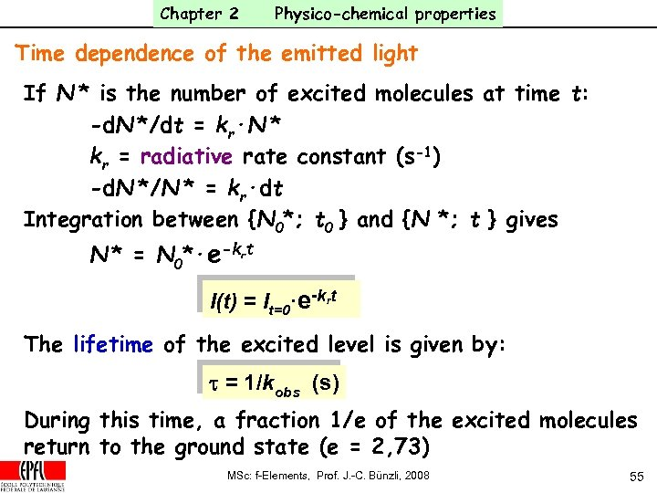 Chapter 2 Physico-chemical properties Time dependence of the emitted light If N * is