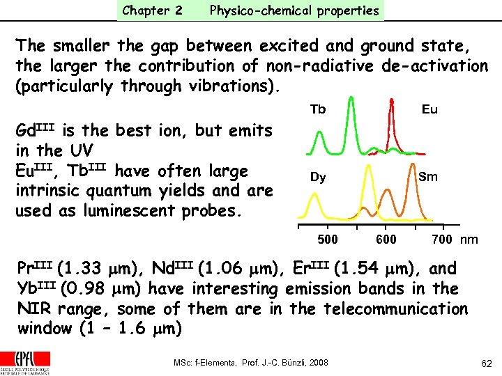 Chapter 2 Physico-chemical properties The smaller the gap between excited and ground state, the