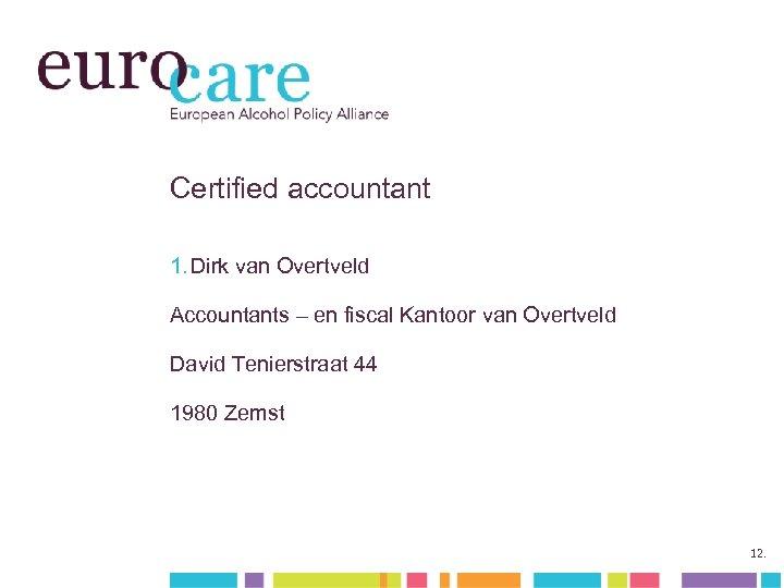 Certified accountant 1. Dirk van Overtveld Accountants – en fiscal Kantoor van Overtveld David