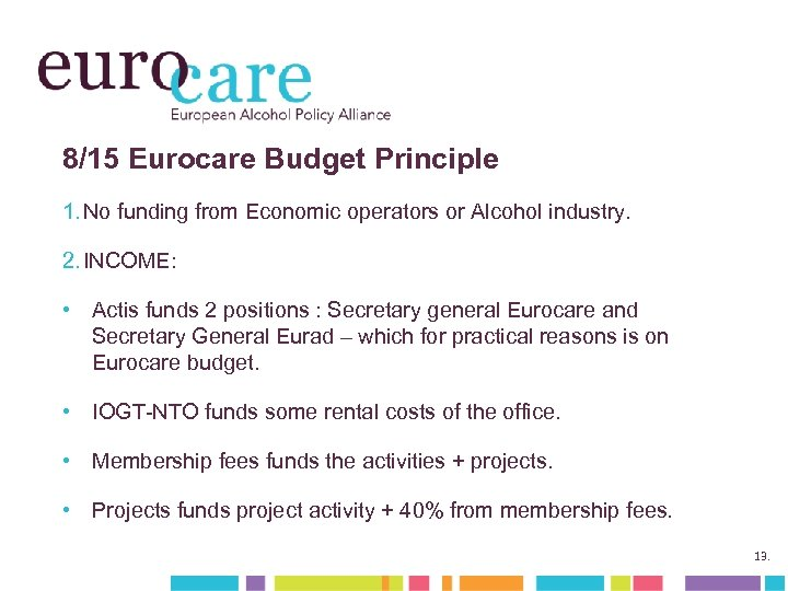 8/15 Eurocare Budget Principle 1. No funding from Economic operators or Alcohol industry. 2.