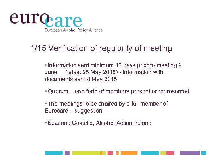 1/15 Verification of regularity of meeting • Information sent minimum 15 days prior to