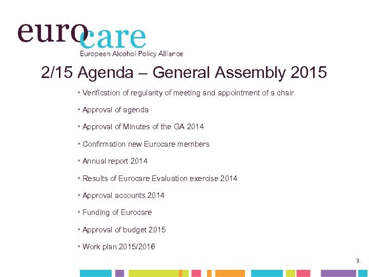 2/15 Agenda – General Assembly 2015 • Verification of regularity of meeting and appointment
