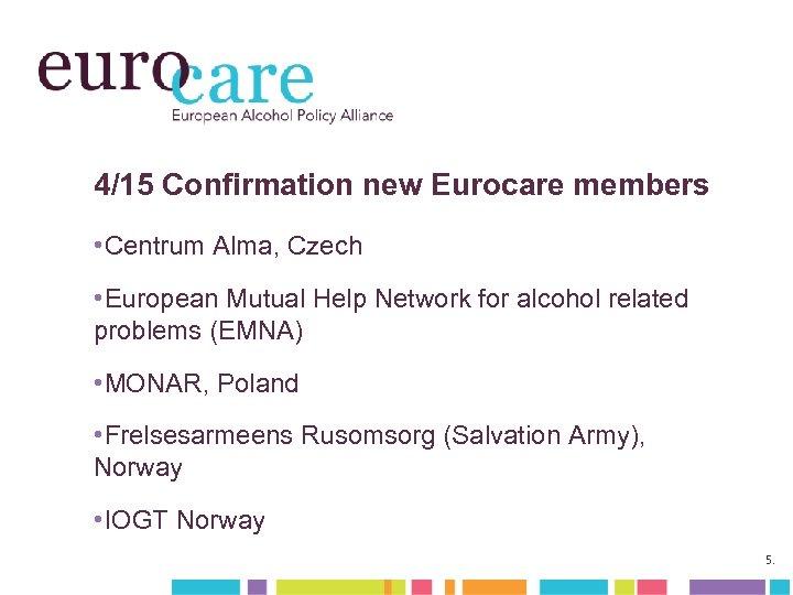 4/15 Confirmation new Eurocare members • Centrum Alma, Czech • European Mutual Help Network