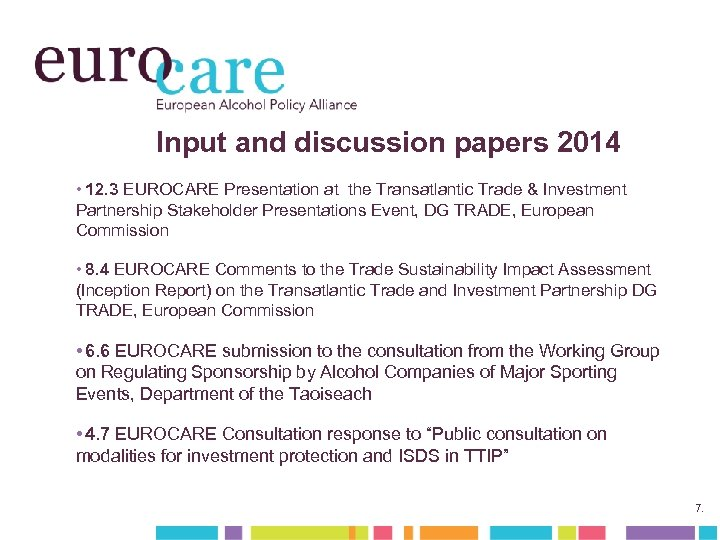 Input and discussion papers 2014 • 12. 3 EUROCARE Presentation at the Transatlantic Trade