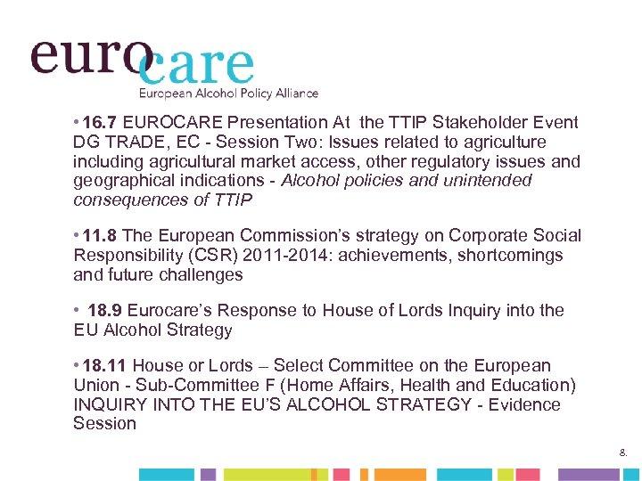 • 16. 7 EUROCARE Presentation At the TTIP Stakeholder Event DG TRADE, EC