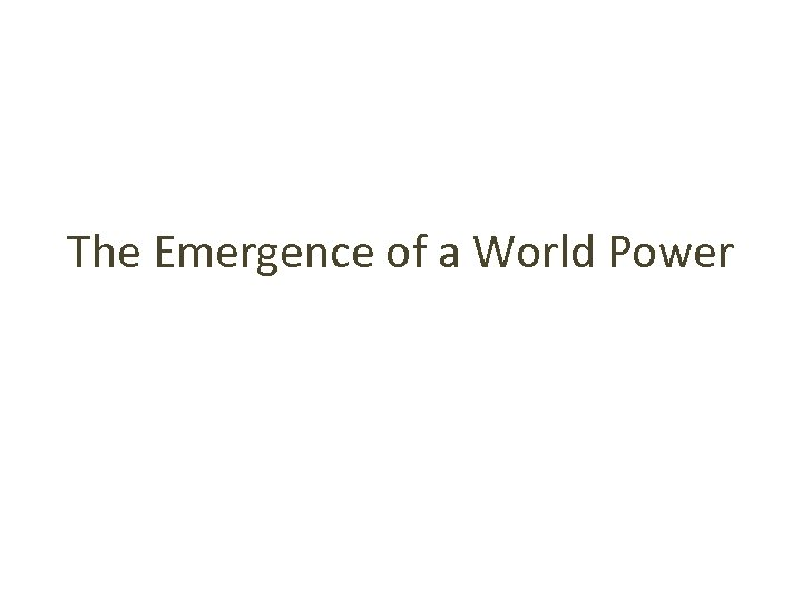 The Emergence of a World Power