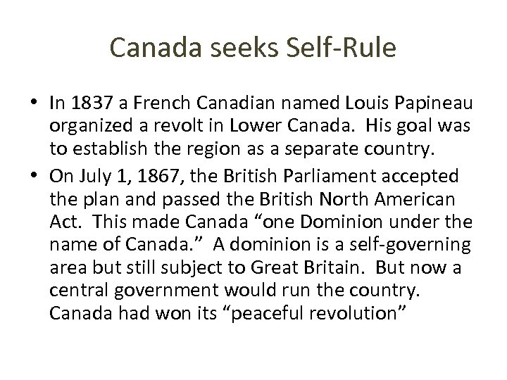 Canada seeks Self-Rule • In 1837 a French Canadian named Louis Papineau organized a