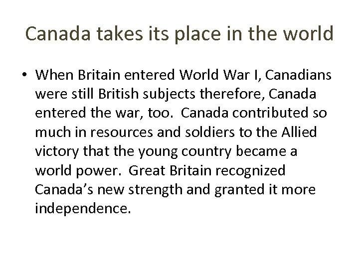 Canada takes its place in the world • When Britain entered World War I,