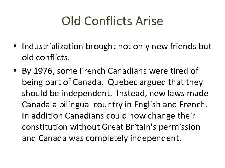 Old Conflicts Arise • Industrialization brought not only new friends but old conflicts. •