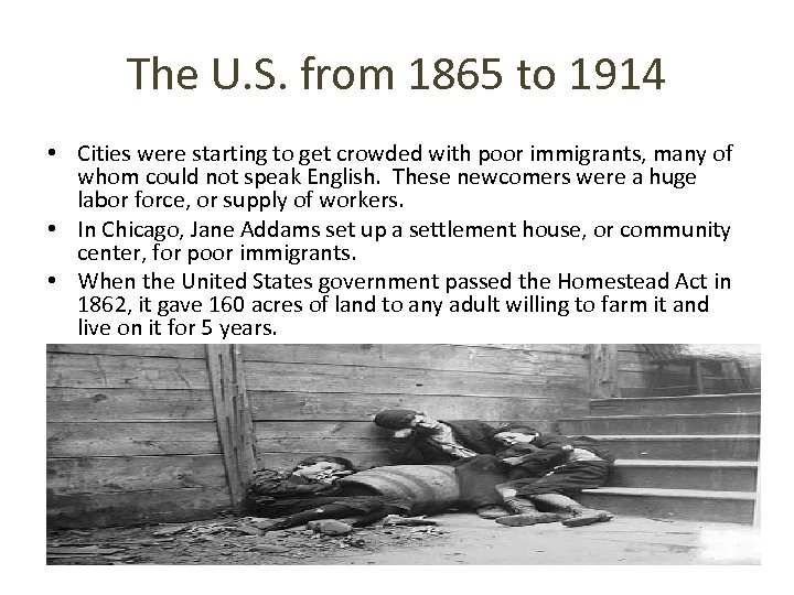 The U. S. from 1865 to 1914 • Cities were starting to get crowded