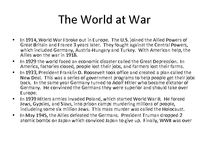 The World at War • • • In 1914, World War I broke out
