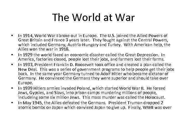 The World at War • • • In 1914, World War I broke out