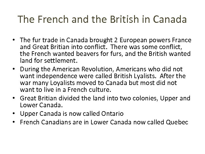 The French and the British in Canada • The fur trade in Canada brought