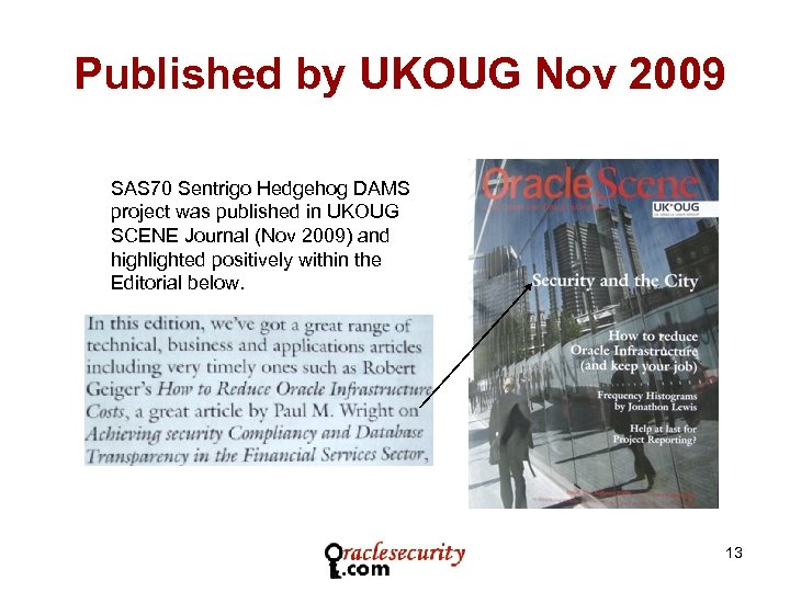Published by UKOUG Nov 2009 SAS 70 Sentrigo Hedgehog DAMS project was published in