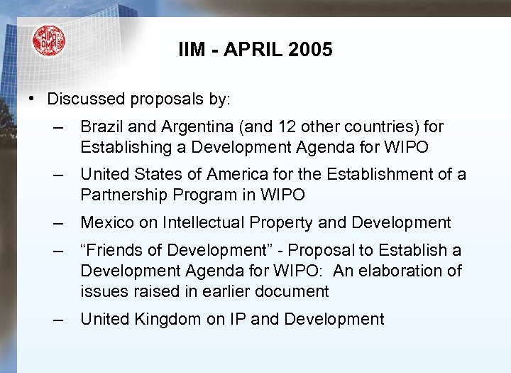 IIM - APRIL 2005 • Discussed proposals by: – Brazil and Argentina (and 12