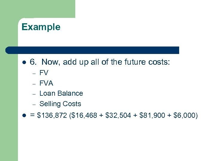 Example l 6. Now, add up all of the future costs: – – l