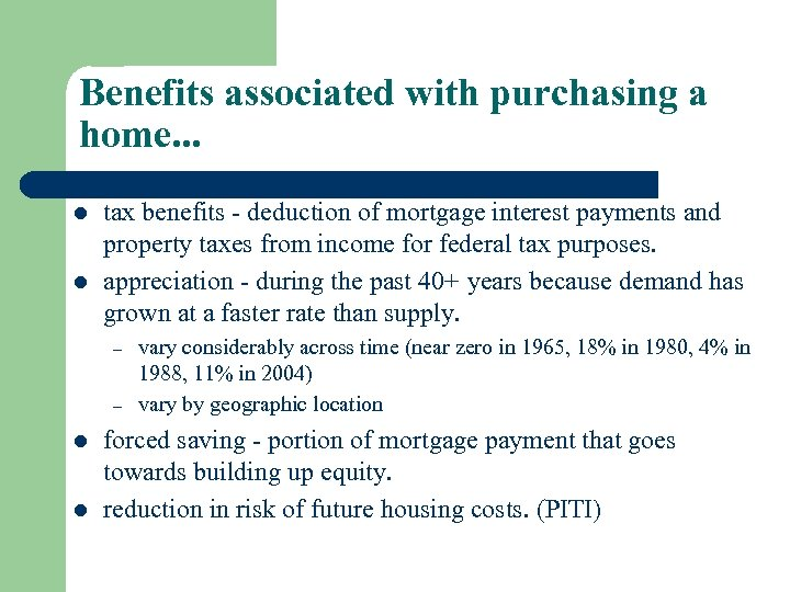 Benefits associated with purchasing a home. . . l l tax benefits - deduction