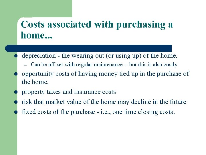 Costs associated with purchasing a home. . . l depreciation - the wearing out