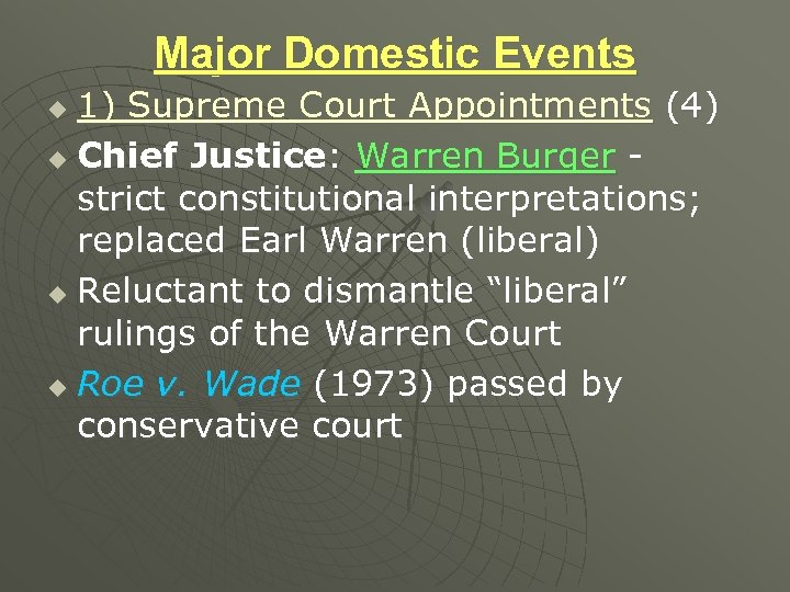 Major Domestic Events 1) Supreme Court Appointments (4) u Chief Justice: Warren Burger strict