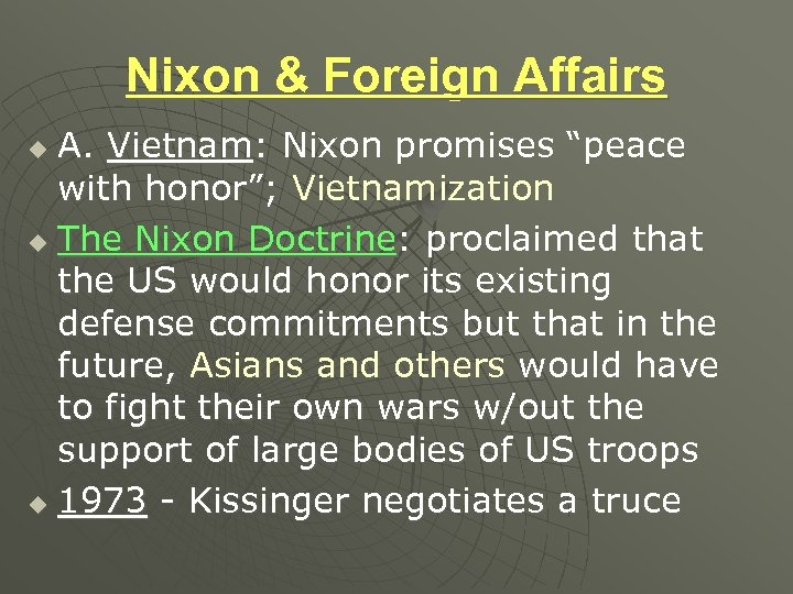 "Nixon & Foreign Affairs A. Vietnam: Nixon promises ""peace with honor""; Vietnamization u The"
