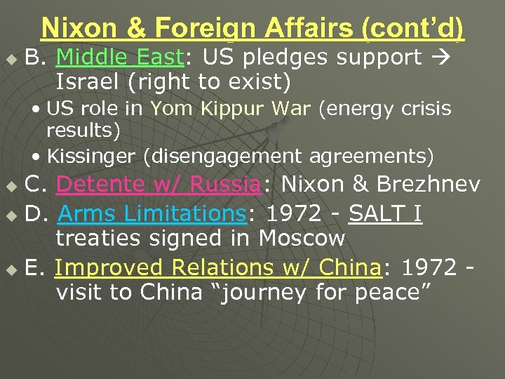 Nixon & Foreign Affairs (cont'd) u B. Middle East: US pledges support Israel (right