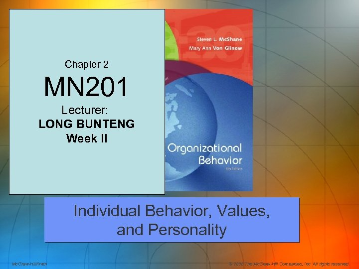 2 Chapter 2 MN 201 Lecturer: LONG BUNTENG Week II Individual Behavior, Values, and