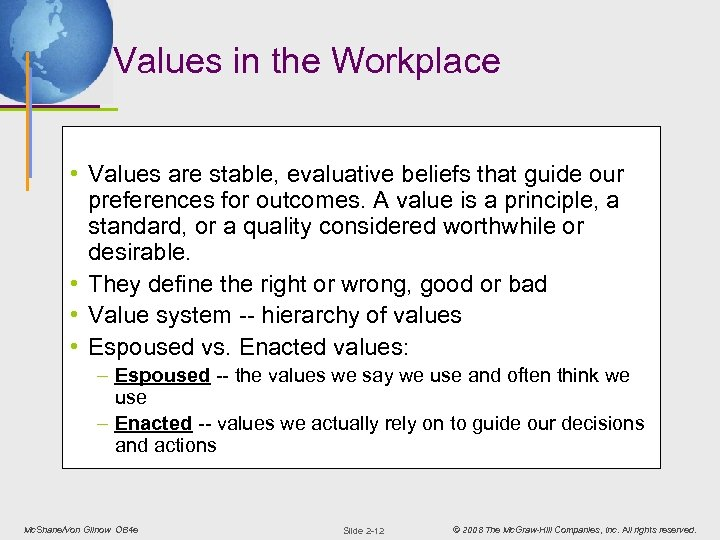 Values in the Workplace • Values are stable, evaluative beliefs that guide our preferences