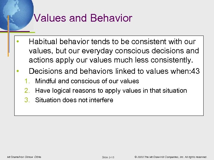 Values and Behavior • • Habitual behavior tends to be consistent with our values,
