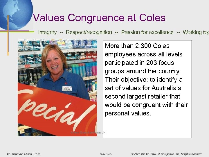 Values Congruence at Coles Integrity -- Respect/recognition -- Passion for excellence -- Working tog