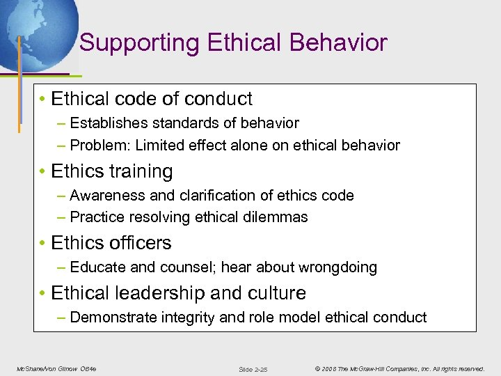 Supporting Ethical Behavior • Ethical code of conduct – Establishes standards of behavior –