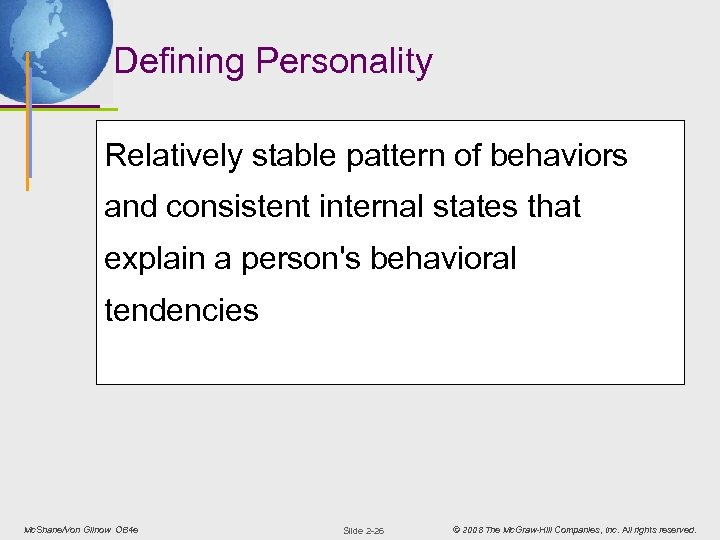Defining Personality Relatively stable pattern of behaviors and consistent internal states that explain a