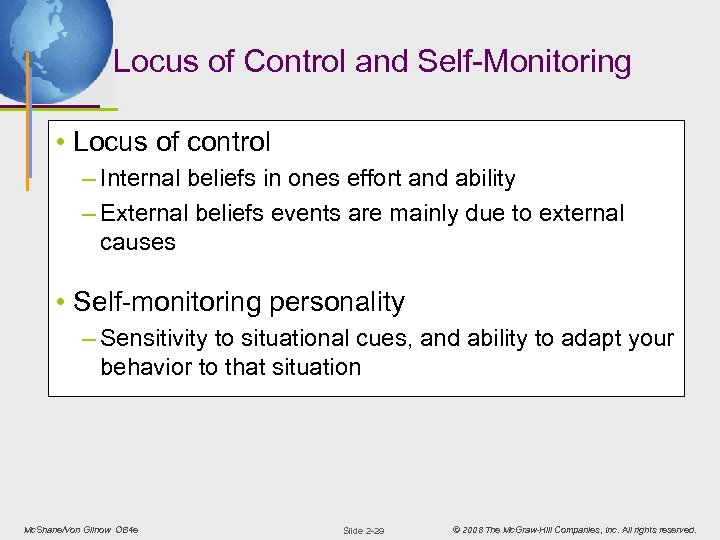 Locus of Control and Self-Monitoring • Locus of control – Internal beliefs in ones
