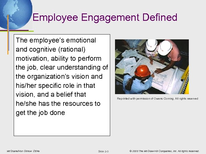 Employee Engagement Defined The employee's emotional and cognitive (rational) motivation, ability to perform the