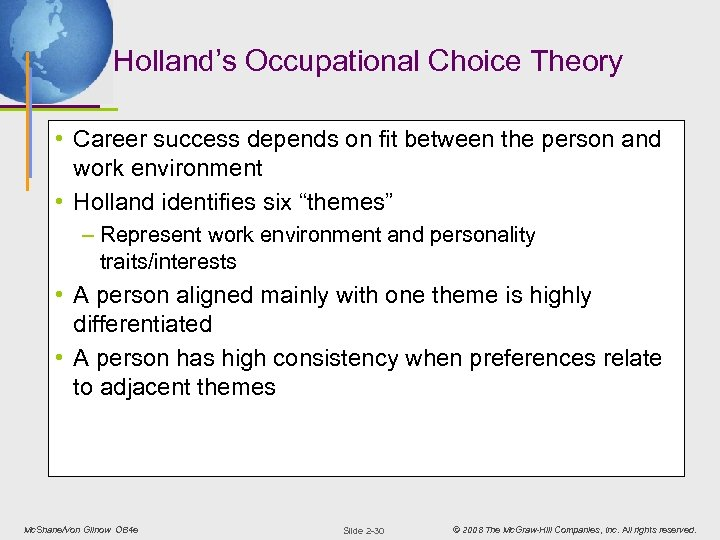 Holland's Occupational Choice Theory • Career success depends on fit between the person and