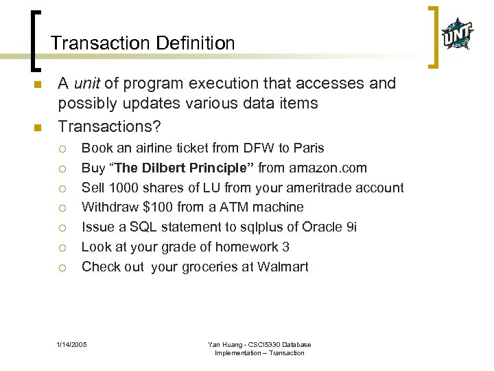 Transaction Definition n n A unit of program execution that accesses and possibly updates