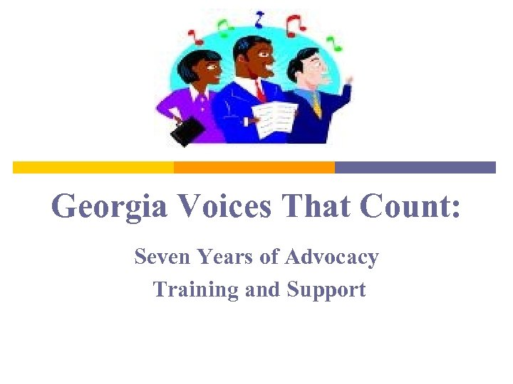 Georgia Voices That Count: Seven Years of Advocacy Training and Support