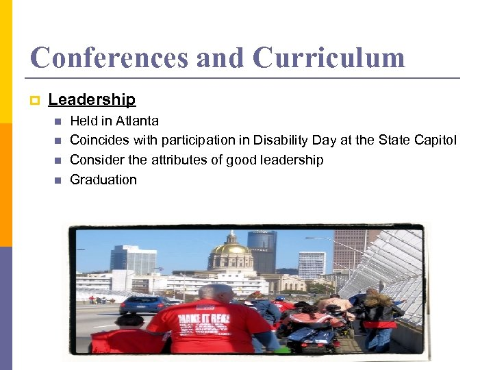 Conferences and Curriculum p Leadership n n Held in Atlanta Coincides with participation in