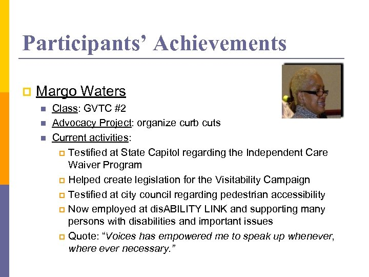 Participants' Achievements p Margo Waters n n n Class: GVTC #2 Advocacy Project: organize