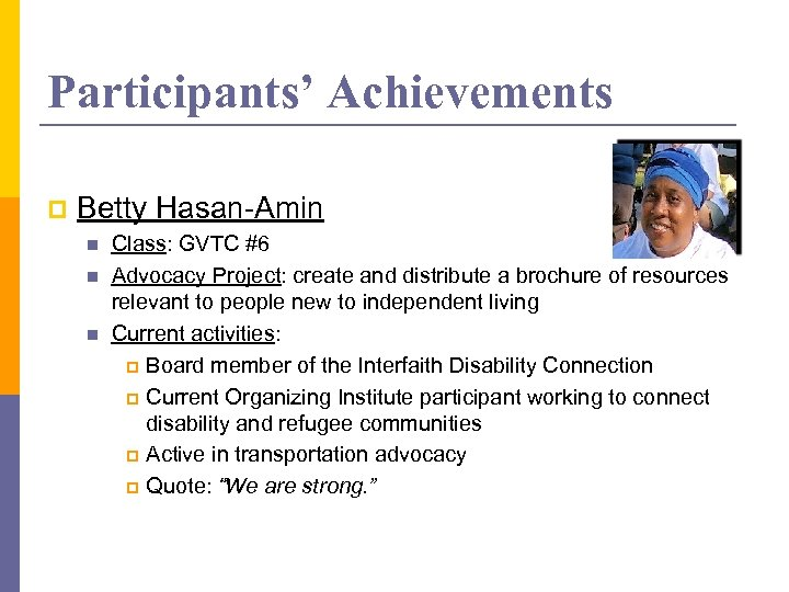 Participants' Achievements p Betty Hasan-Amin n Class: GVTC #6 Advocacy Project: create and distribute
