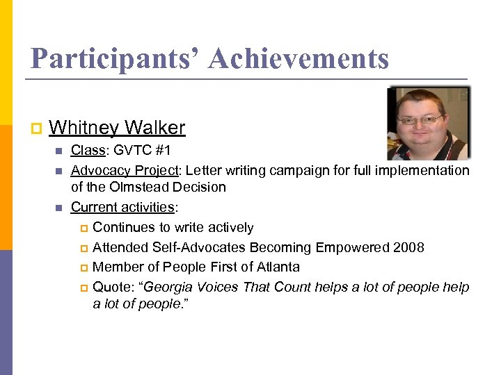 Participants' Achievements p Whitney Walker n n n Class: GVTC #1 Advocacy Project: Letter