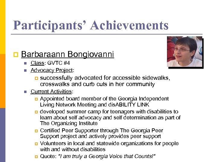 Participants' Achievements p Barbaraann Bongiovanni n n Class: GVTC #4 Advocacy Project: p n