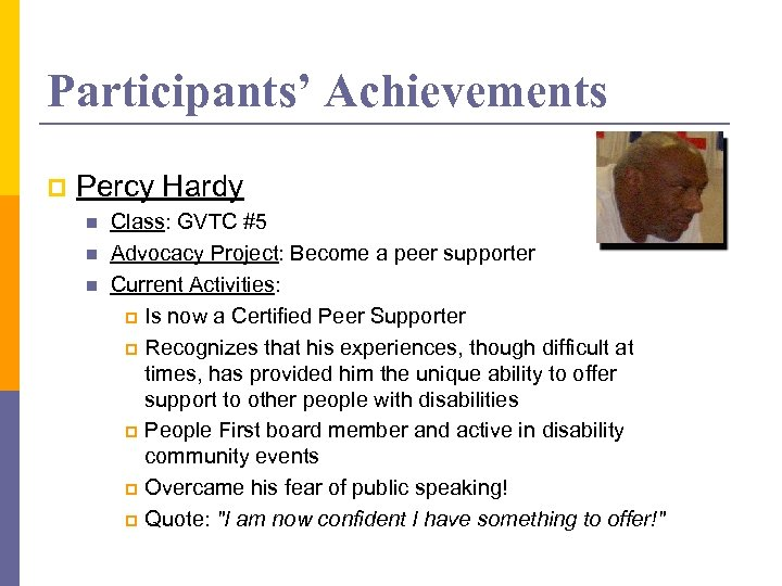 Participants' Achievements p Percy Hardy n n n Class: GVTC #5 Advocacy Project: Become