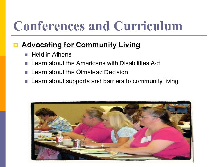 Conferences and Curriculum p Advocating for Community Living n n Held in Athens Learn